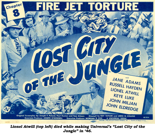 "Lionel Atwill (top left) died while making Universal's ""Lost City of the Jungle"" in '46."