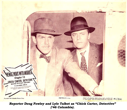 "Reporter Doug Fowley and Lyle Talbot as ""Chick Carter, Detective"" ('46 Columbia) lobby card."