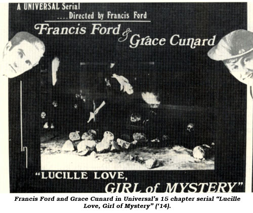 "Francis Ford and Grace Cunard in Universal's 15 chapter serial ""Lucille Love, Girl of Mystery"" ('14)."