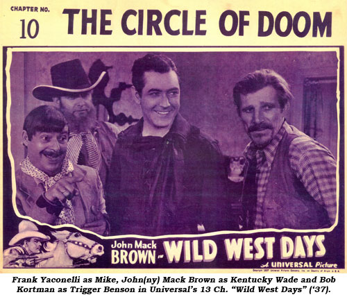 "Frank Yaconelli as Mike, John(ny) Mack Brown as Kentucky Wade and Bob Kortman as Trigger Benson in Universal's 13 Ch. ""Wild West Days"" ('37)."