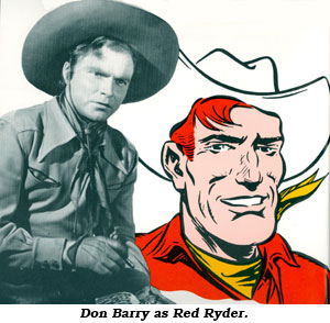 Don Barry as Red Ryder.