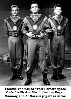 "Frankie Thomas as ""Tom Corbett Space Cadet"" with Jan Merlin (left) as Roger Manning and Al Markim (right) as Astro."