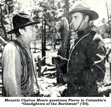 "Mountie Clayton Moore questions Pierce in Columbia's ""Gunfighters of the Northwest"" ('54)."