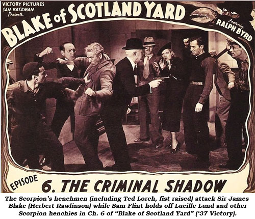 "The Scorpion's henchmen attack Sir James Blake (Herbert Rawlinson) while an unidentified friend of Blake's holds off Lucille Lund and other of the Scorpion's men in Ch. 6 of ""Blake of Scotland Yard"" ('37 Victory)."