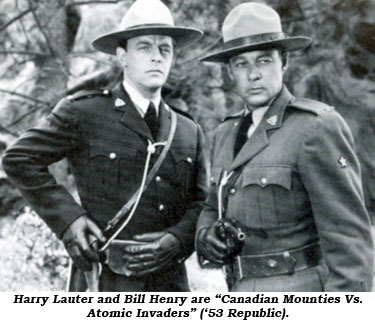 "Harry Lauter and Bill Henry are ""Canadian Mounties Vs. Atomic Invaders"" ('53 Republic)."