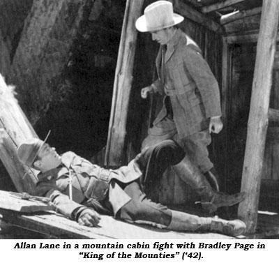 "Allan Lane in a mountain cabin fight with Bradley Page in ""King of the Mounties"" ('42)."