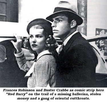 "Frances Robinson and Buster Crabbe as comic strip hero ""Red Barry"" on the trail of a missing ballerina, stolen money and a gang of oriental cutthroats."