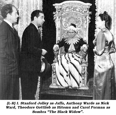 "(L-R) I. Stanford Jolley as Jaffa, Anthony Warde as Nick Ward, Theodore Gottlieb as Hitomu and Carol Forman as Sombra ""The Black Widow""."