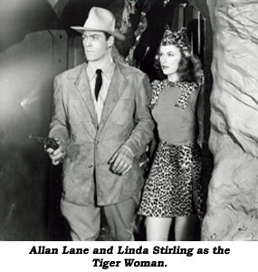 Allan Lane and Linda Stirling as the Tiger Woman.