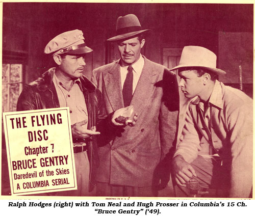"Ralph Hodges (right) with Tom Neal and Hugh Prosser in Columbia's 15 Ch. ""Bruce Gentry"" ('49)."
