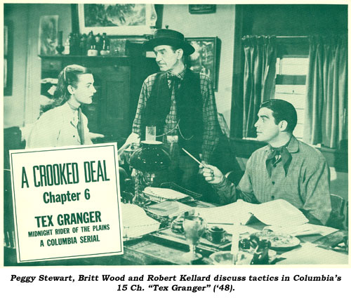 "Peggy Stewart, Britt Wood and Robert Kellard discuss tactics in Columbia's 15 Ch. ""Tex Granger"" ( '48)."