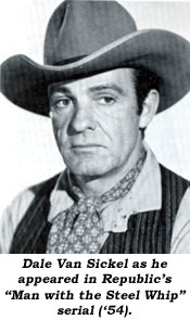 "Dale Van Sickel as he appeared in Republic's ""Man with the Steel Whip"" serial ('54)."