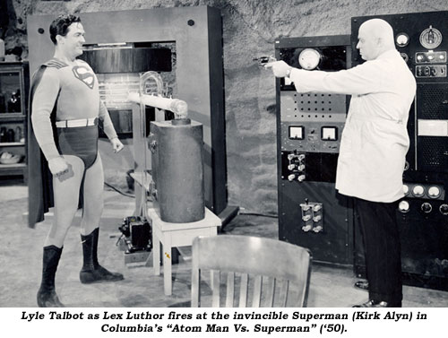 "Lyle Talbot as Lex Luthor fires at the invincible Superman (Kirk Alyn) in Columbia's ""Atom Man Vs. Superman"" ('50)."