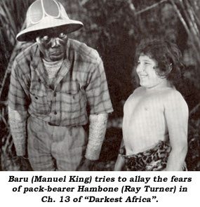 "Baru (Manuel King) tries to allay the fears of pack-bearer Hambone (Ray Turner) in Ch. 13 of ""Darkest Africa""."