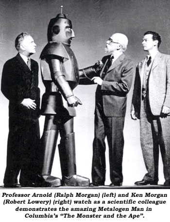 "Professor Arnold (Ralph Morgan) (left) and Ken Morgan (Robert Lowery) (right) watch as a scientific colleague demonstrates the amazing Metalogen Man in Columbia's ""The Monster and the Ape""."
