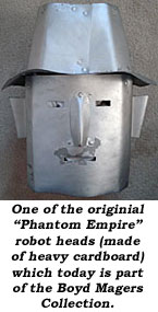 "One of the original ""Phantom Empire"" robot heads (made of heavy cardboard) which today is part of the Boyd Magers Collection."