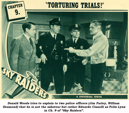 "Donald Woods tries to explain to two police officers (Jim Farley, William Desmond) that he is not the saboteur but rather Eduardo Cianelli as Felix Lynx in Ch. 9 of ""Sky Raiders""."