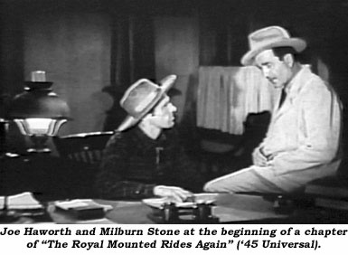 "Joe Haworth and Milburn Stone at the beginning of a chapter of ""The Royal Mounted Rides Again"" ('45 Universal)."