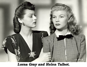Lorna Gray and Helen Talbot.