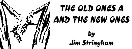 """The Old Ones and the New Ones"" by Jim Stringham"