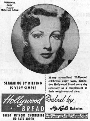 "Lovely Virginia Grey endorses Hollywood Bread in this 2/19/50 ad. The oft times Western actress co-starred in ""Secret Valley"" ('37) w/Richard Arlen, ""Bells of Capistrano"" ('42) w/Gene Autry, ""Idaho"" ('43) w/Roy Rogers, ""Wyoming"" ('47) w/Bill Elliott, ""Desert Pursuit"" ('52), ""Fighting Lawman"" ('53), ""Forty-Niners"" ('54) all with Wayne Morris, ""No Name on the Bullet"" ('59) w/Audie Murphy and TV Westerns such as ""Trackdown"", ""Yancy Derringer"", ""Wagon Train"", ""Stagecoach West"", ""Virginian"" and ""Bonanza""."
