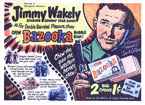 Here's Jimmy Wakely, one of the many B-Western stars Bazooka used to sell  their bubble gum.