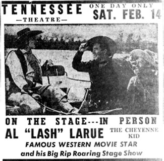 In person ad for Lash Larue at the Tennessee Theatre in Knoxville, Tennessee, February 14, 1948.