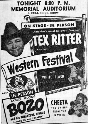 In person: Tex Ritter, Bozo the Clown, Cheeta at the Memorial Auditorium, unknown location, late '40s.