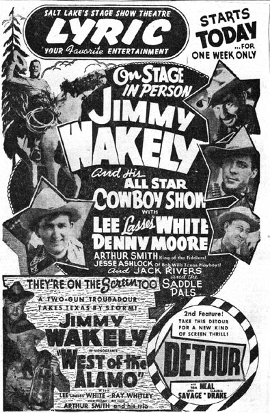 "Newspaper ad for ""Appearing on stage in Person Jimmy Wakely and his All Star Cowboy Show with Lee ""Lasses"" White and Denny Moore. Starts today for one week only at Salt Lake's Lyric Theatre. (Courtesy Billy Holcomb.)"