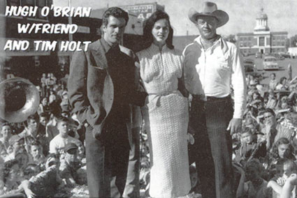 "Hugh 'Wyatt Earp"" O'Brian and Tim Holt make a personal appearance in Sayre, OK, in the '50s. The girl was apparently a local beauty queen. (Photo courtesy John Stovall from the Shortgrass Country Museum '09 calendar in Sayre.)"