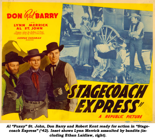 "Al ""Fuzzy"" St. John, Don Barry ad Robert Kent ready for action in ""Stagecoach Express"" ('42). Inset shows Lynn Merrick assulted by bandits (including Ethan Laidlaw, right)."