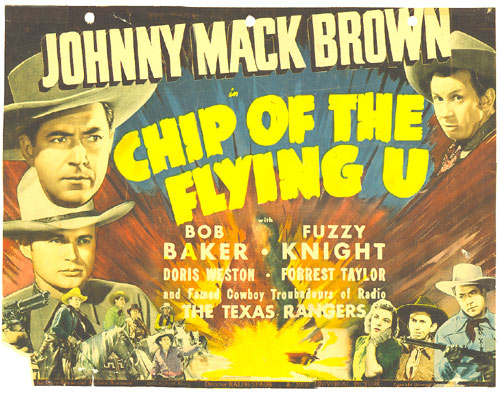 "Title card for ""Chip of the Flying U"" starring Johnny Mack Brown and Bob Baker."