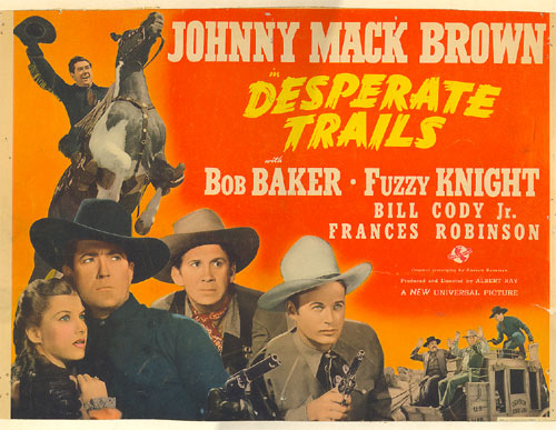 "Title card from ""Desperate Trails"" starring Johnny Mack Brown and Bob Baker."