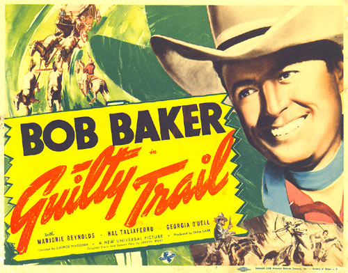 "Title card for ""Guilty Trails"" starring Bob Baker."