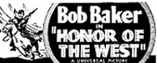 "Newspaper ad for ""Honor of the West"" starring Bob Baker."