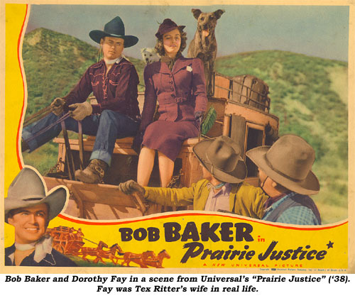 "Bob Baker and Dorothy Fay in a scene from Universal's ""Prairie Justice"" ('38). Fay was Tex Ritter's wife in real life."