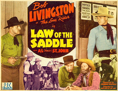 "Title Card for ""Law of the Saddle"" starring Bob Livingston as The Lone Rider."