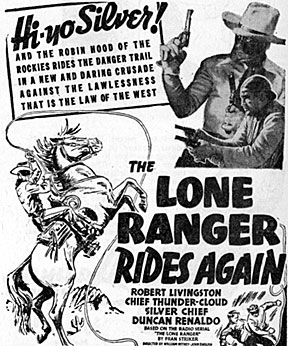 "Newspaper ad for Robert Livingston starring as The Lone Ranger in ""The Lone Ranger Rides Again"""