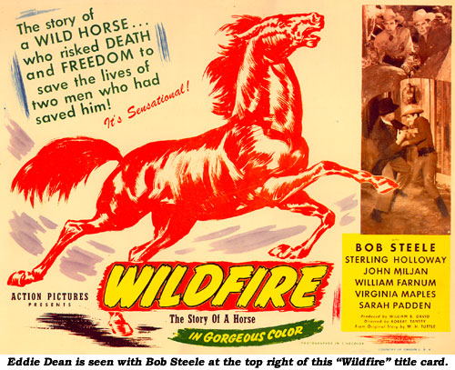 "Eddie Dean is seen with Bob Steele at the top right of this ""Wildfire"" title card."