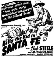 "Newspaper ad for ""Billy the Kid in Santa Fe"" starring Bob Steele."