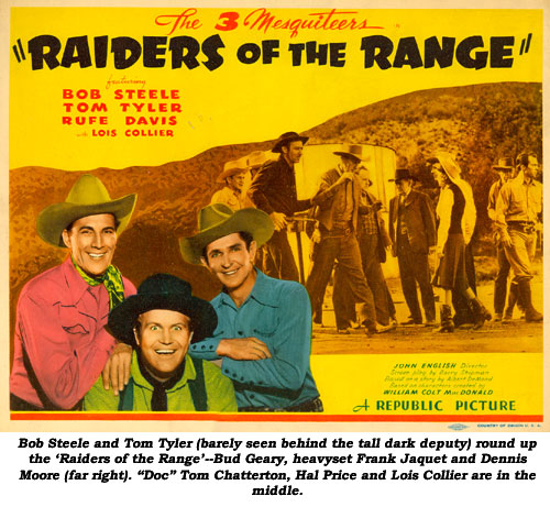 "Bob Steele and Tom Tyler (barely seen behind the tall dark deputy) round up the 'Raiders of the Range'--Bud Geary, heavyset Frank Jaquet and Dennis Moore (far right). ""Doc"" Tom Chatterton, Hal Price and Lois Collier are in the middle."