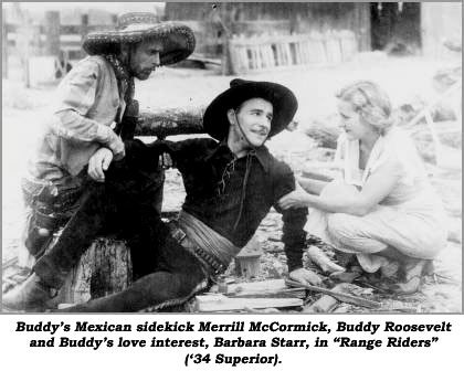 "Buddy's Mexican sidekick Merrill McCormick, Buddy Roosevelt and Buddy's love interest, Barbara Starr, in ""Range Riders"" ('34 Superior)."