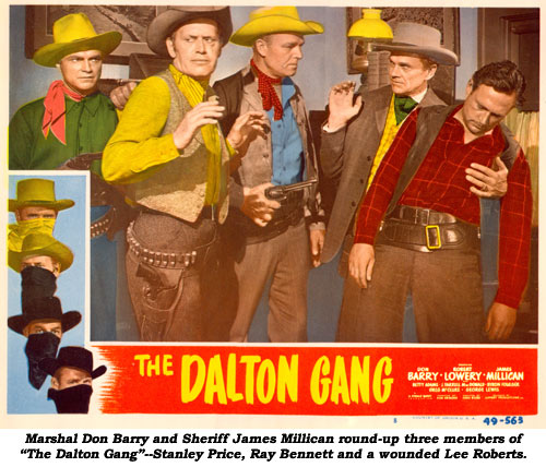 "Marshal Don Barry and Sheriff James Millican round-up three members of ""The Dalton Gang""--Stanley Price, Ray Bennett and a wounded Lee Roberts."