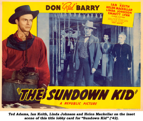 "Ted Adams, Ian Keith, Linda Johnson and Helen Mackellar on the inset scene of this title card for ""Sundown Kid"" ('42)."