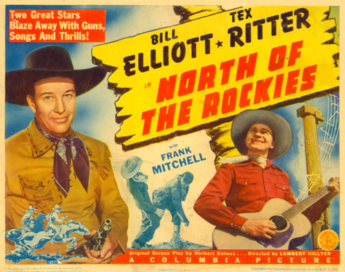 "Title card for ""North of the Rockies"" starring Bill Elliott and Tex Ritter."