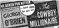 "Newspaper ad for ""The Cowboy Millionaire"" starring George O'Brien."