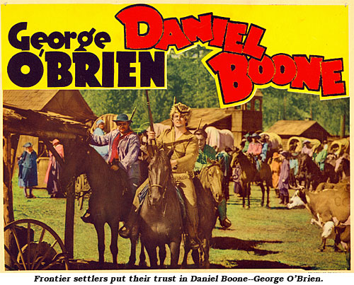 """Frontier settlers put their trust in Daniel Boone--George O'Brien."