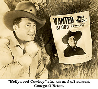 """Hollywood Cowboy"" star on and off screen, George O'Brien."