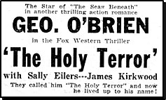 "Newspaper ad for George O'Brien in ""The Holy Terror""."
