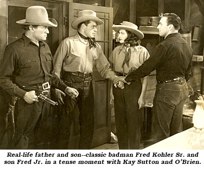 "Real-life father and son--classic badman Fred Kohler Sr. and son Fred Jr.--in a tense moment with Kay Sutton and O'Brien in ""Lawless Valley"" ('38 RKO)."